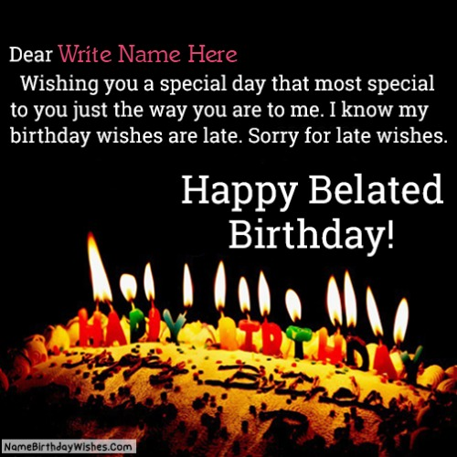Sorry For Late Birthday Wishes Dear